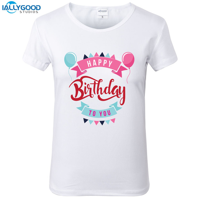 Happy Birthday To Best Friend T Shirt Women Summer Letter Printed Soft Short Sleeve White Tops S1598