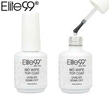 Elite99 не протирает верхнее покрытие для УФ светодиодный гель-лака для дизайна ногтей герметик не липкий слой Маникюр 15 мл УФ верхний уплотнитель покрытия Гель-лак