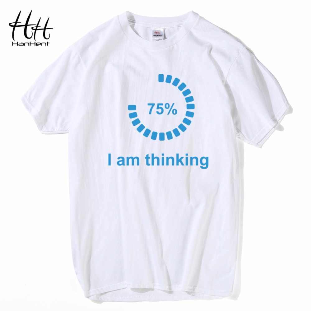 HanHent ben düşünme yükleme t-shirt yaratıcı 2018 kısa kollu üstleri Tees Streetwear Geek gömlek gençler erkek günlük kıyafetler