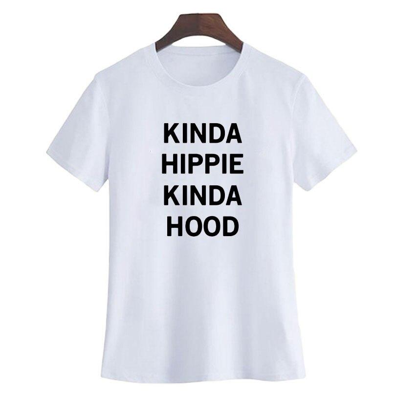 Kinda Hippie Kinda Hood T Shirt Women Letter Printing Woman Tshirt Top Harajuku Black White T Shirt Poleras De Mujer Moda 2019