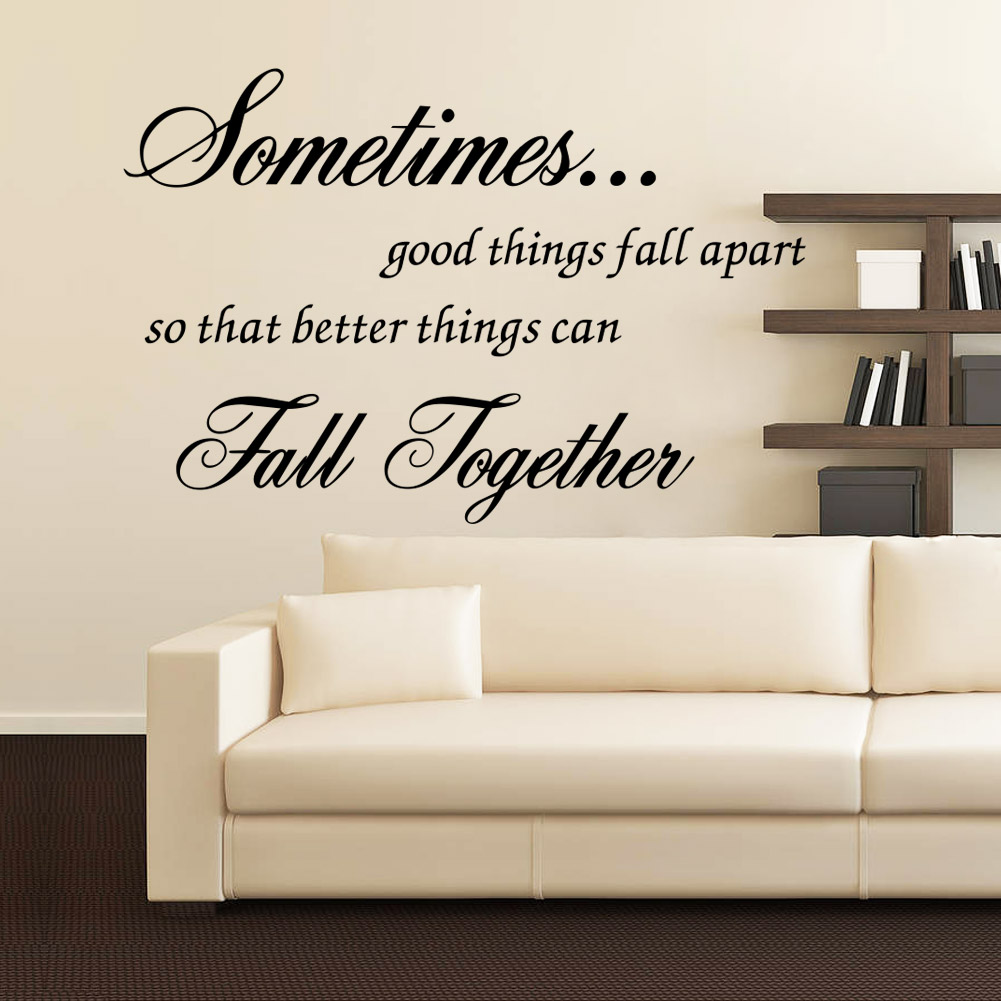 popular apartment wall decor buy cheap apartment wall decor lots sometimes good things fall apart letters wall art stickers for living room bedroom home decoration removable