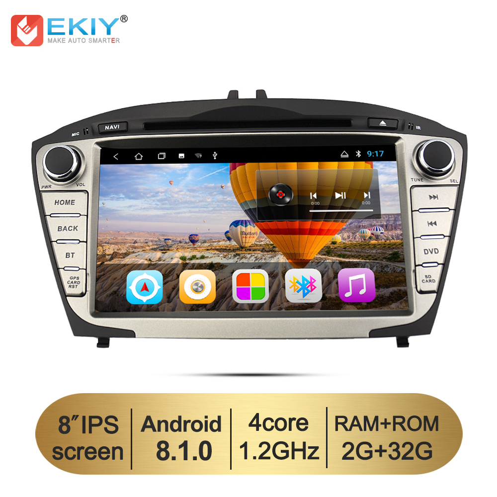 EKIY 8 Car DVD GPS Navigation System for Hyundai Tucson IX35 2Din Android 8.1 Stereo Radio Audio Music Video Multimedia PlayerEKIY 8 Car DVD GPS Navigation System for Hyundai Tucson IX35 2Din Android 8.1 Stereo Radio Audio Music Video Multimedia Player