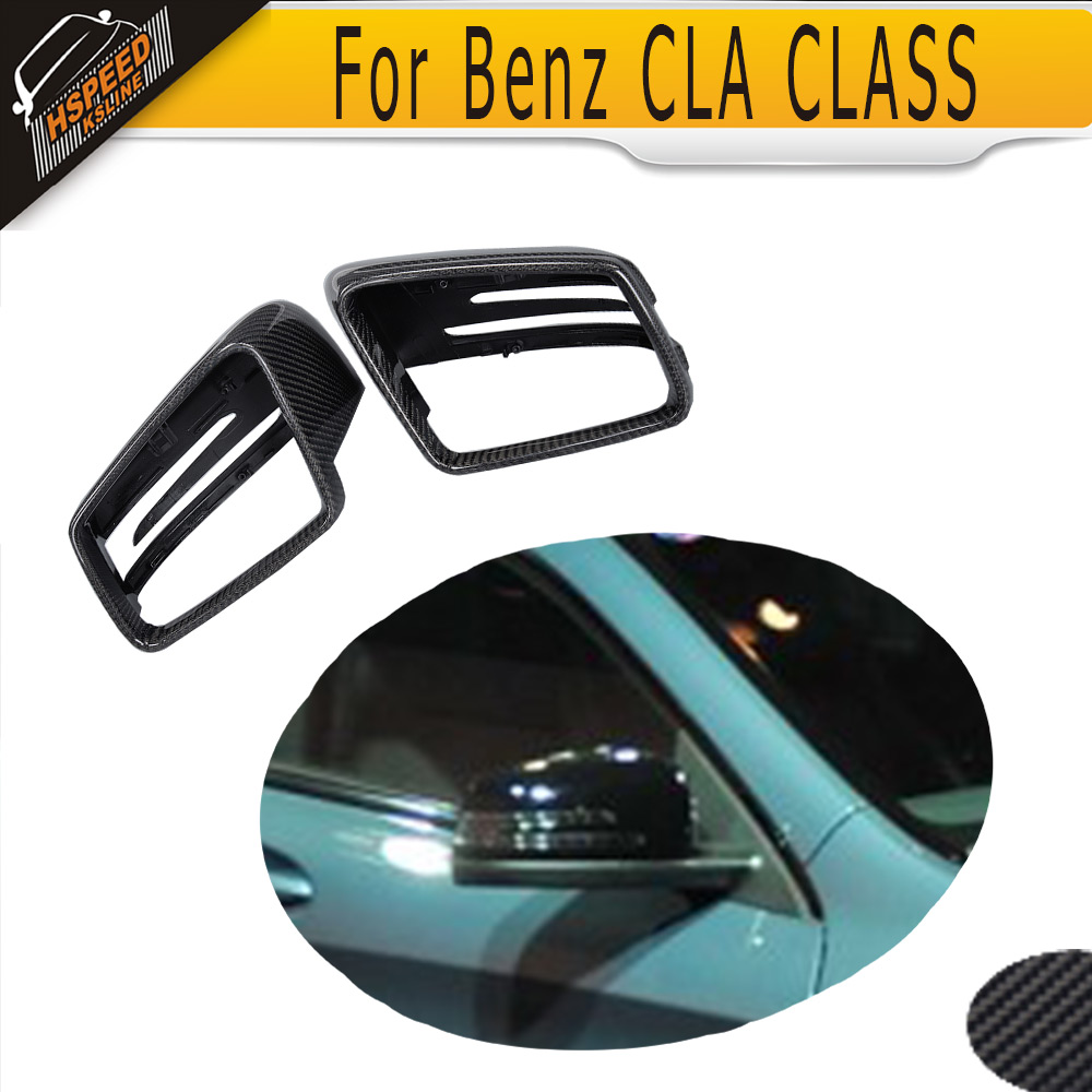 Carbon Fiber Car Side Mirror Cover For Mercedes Benz CLA Class C117 2013 2014 2015 2016 yandex mercedes x156 bumper canards carbon fiber splitter lip for benz gla class x156 with amg package 2015 present
