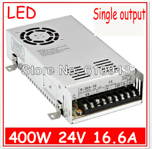 S-400W-24V   16.6A  Single Output Switching power supply for LED SMPS AC to DC