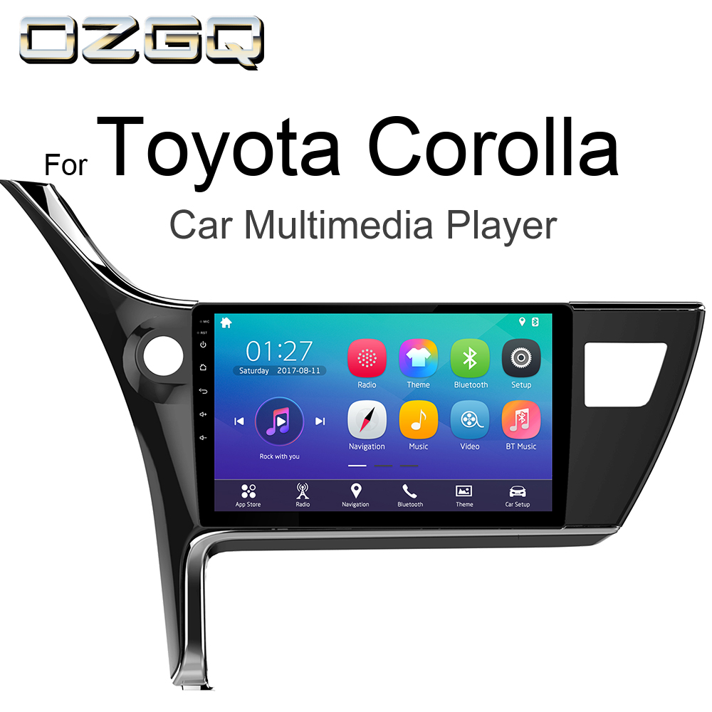 OZGQ Android 7.1 Car Player For Toyota Corolla 2017 car GPS Auto Navigation with BT Radio TV Audio Video Music
