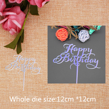 Happy Birthday Metal Cutting Dies for craft Scrapbooking Stamps DIY  Card making 2019 New 12*12cm