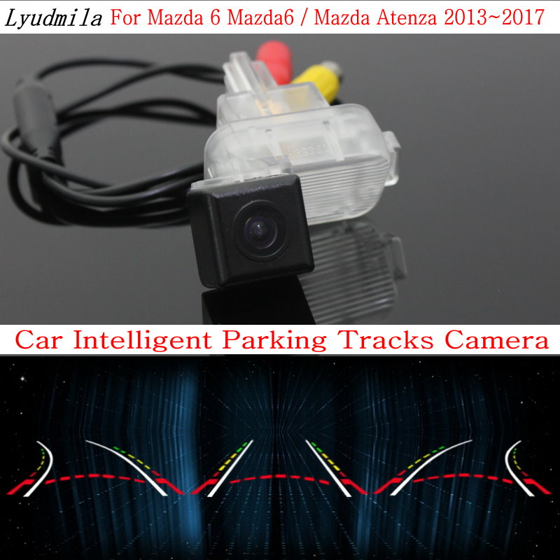 Lyudmila Car Intelligent Parking Tracks font b Camera b font FOR Mazda 6 Mazda6 Mazda Atenza
