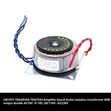LM1875 TDA2030A TDA7294 מגבר לוח אודיו בידוד שנאי 60W פלט כפול AC12v 15v AC18V 0 18 V
