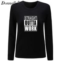Donnalla Women T Shirt O Neck Long Sleeve Cotton Shirt Straight Outta Work Letter Print Woman