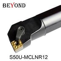 Beyond s50u mclnr S50U-MCLNR12 mclnr12 50mm 선반 커터 공구 내부 선삭 공구 홀더 cnc 보링 바 ferramentas torno