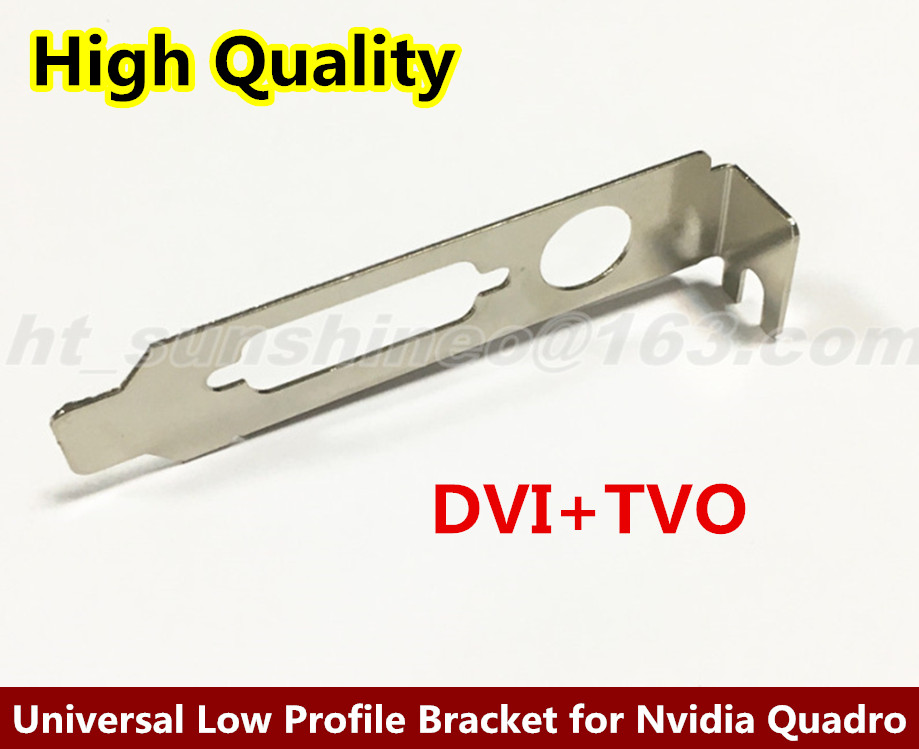 New Low Profile Bracket for nVIDIA Quadro Graphics Video Card DVI+TVO computador cooling fan replacement for msi twin frozr ii r7770 hd 7770 n460 n560 gtx graphics video card fans pld08010s12hh