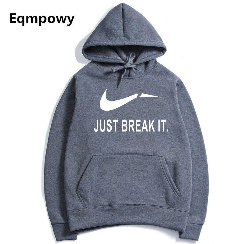 Eqmpowy 2017 Men Women Long sleeved hooded JUST BREAK IT Hip Hop Print Hoodies Sweatshirts for