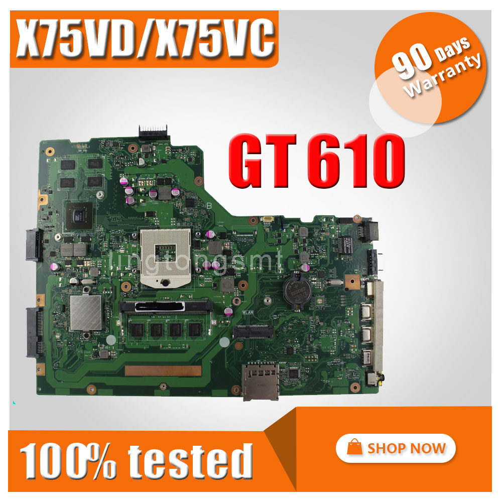 FOR ASUS X75VC X75VD motherboard X75VD REV2.0 Mainboard Graphic GT610 4G Memory On Board 100% test for asus k200ma x200ma motherboard x200ma rev2 1 mainboard 4g memory on board n2815cpu 100
