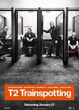 《猜火车2》2017年英国剧情,犯罪电影在线观看