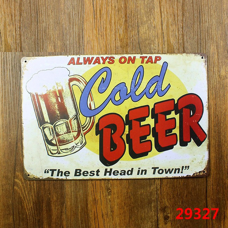 Always ON TAP COLD BEER THE BEST HEAD IN TOWN Humour GAG Metal Tin Sign Display Garage Wall Decor 20*30cm AA-014
