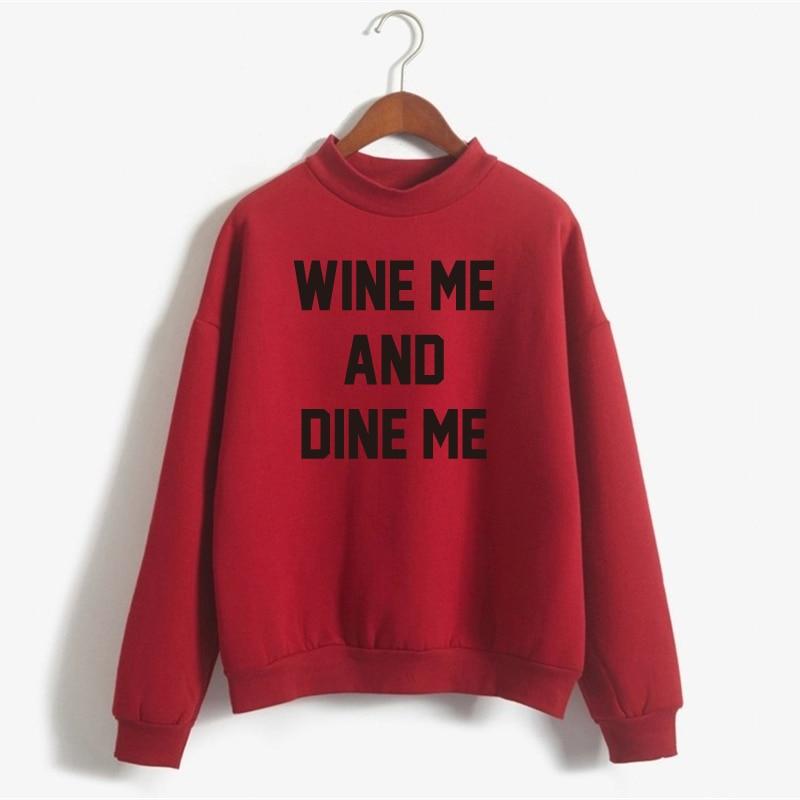 WINE ME AND DINE ME Sweatshirt Women Cotton Fleece Sweatshirt Plus Size 2016 Winter Printed Pullover Hoodies Women NSW-11215