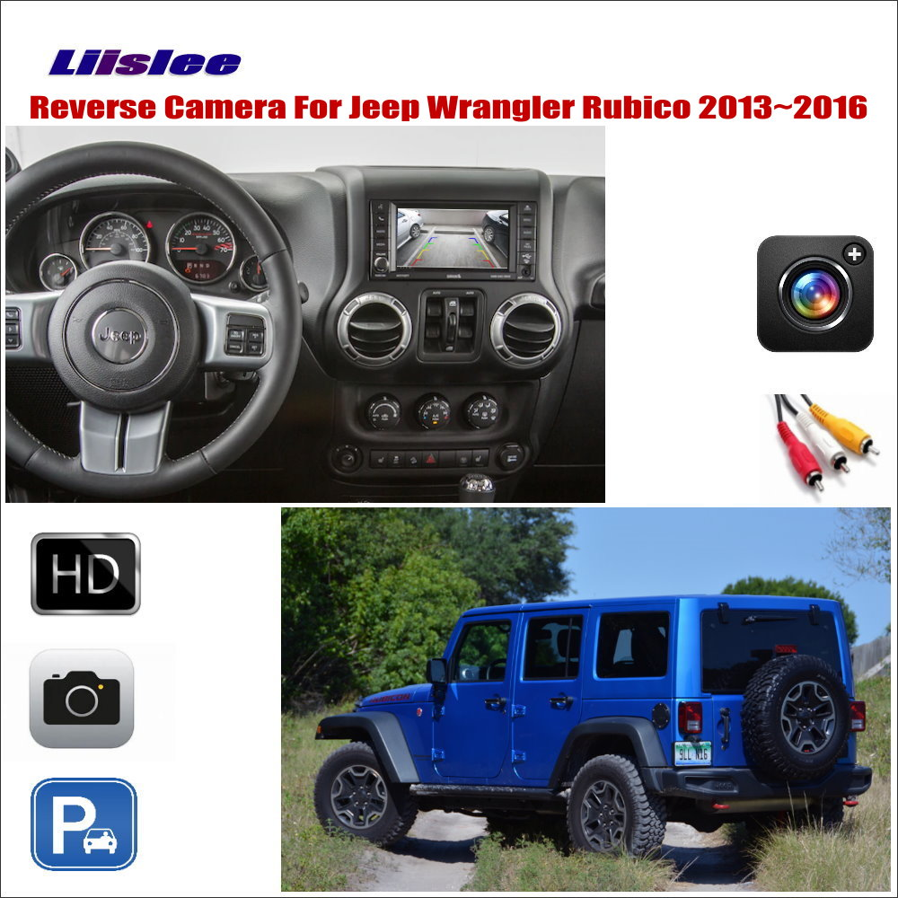 Liislee Car Reverse Rear View Camera For Jeep Wrangler Rubico 2013 2016 Compatible With Original Screen