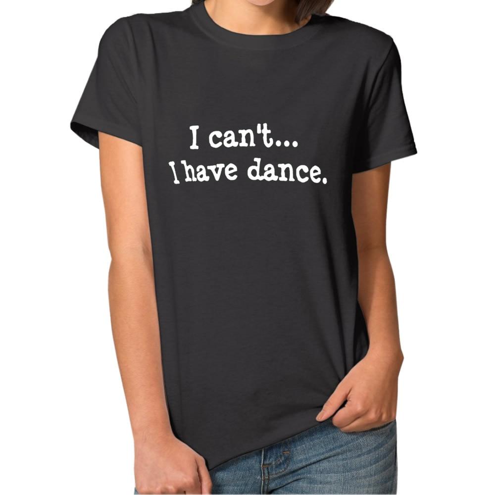 2018 moda Harajuku tengo danza t-shirt mujeres Top chándal vendimia  maravilla verano camiseta manga corta Mujer 313292e5abd