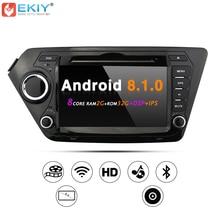 EKIY автомобильный DVD gps навигация Радио стерео для KIA RIO K2 Android 8.1.0 Wi-Fi 4G USB Octa Core 2G 32G Мультимедийный Плеер штатные