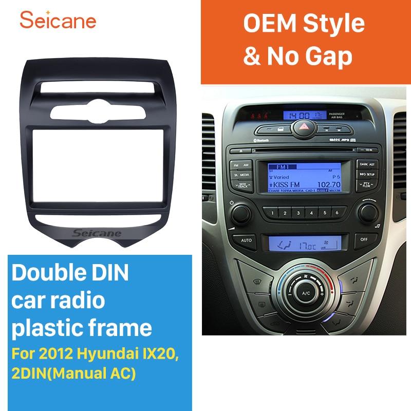 Seicane Black Double Din Car Radio Fascia for 2012 Hyundai IX20 with Manual AC Dash CD Trim Installation DVD panel seicane double din radio fascia refitting frame stereo panel for bmw 3 e90 e91 e92 e93 with auto ac dash cd trim installation