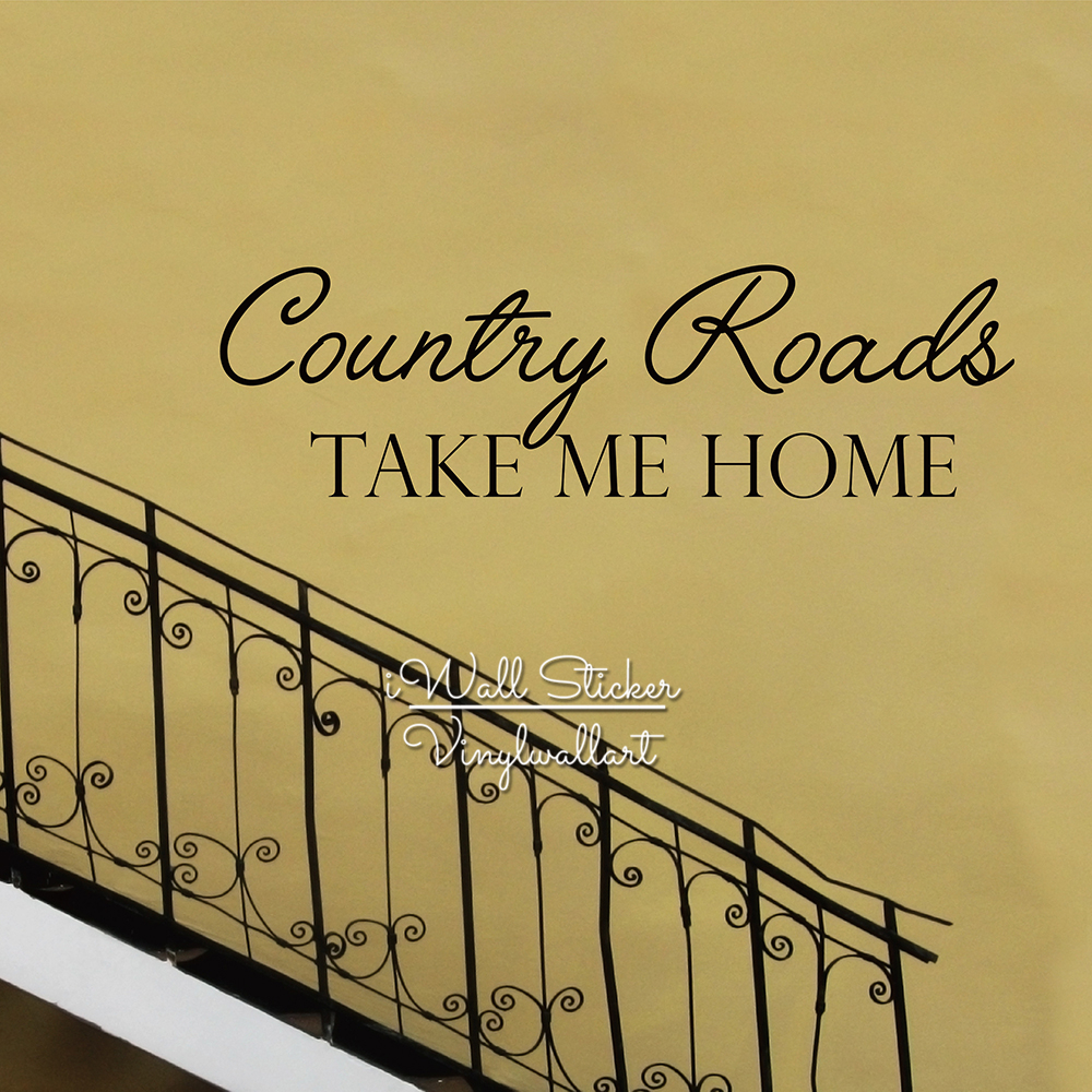 Country roads take me home vinyl wall art decal sticker home house