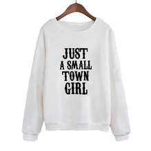 Funny Text Slogan Crewneck Hoodies Women Causal Pullover Just A Small Town Girl Sweatshirt Jumper Clothing Fashion картридж hi black cartridge 991531350