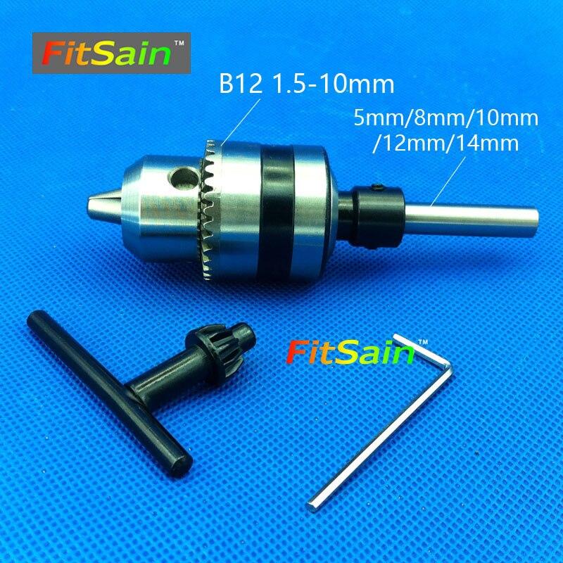 FitSain--B12 1.5-10mm mini drill chuck shaft diameter 5mm,8mm,10mm,12mm,14mm fitsain  5mm b12 mini drill chuck