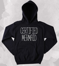 Certified Mermaid Sweatshirt Life Guard Swimmer Ocean Beach Mermaid Lover Clothing Tumblr Hoodie More Size and Colors-Z012 mermaid sweatshirt i d rather live under the sea slogan surf ocean beach swimming clothing tumblr more size and colors z013
