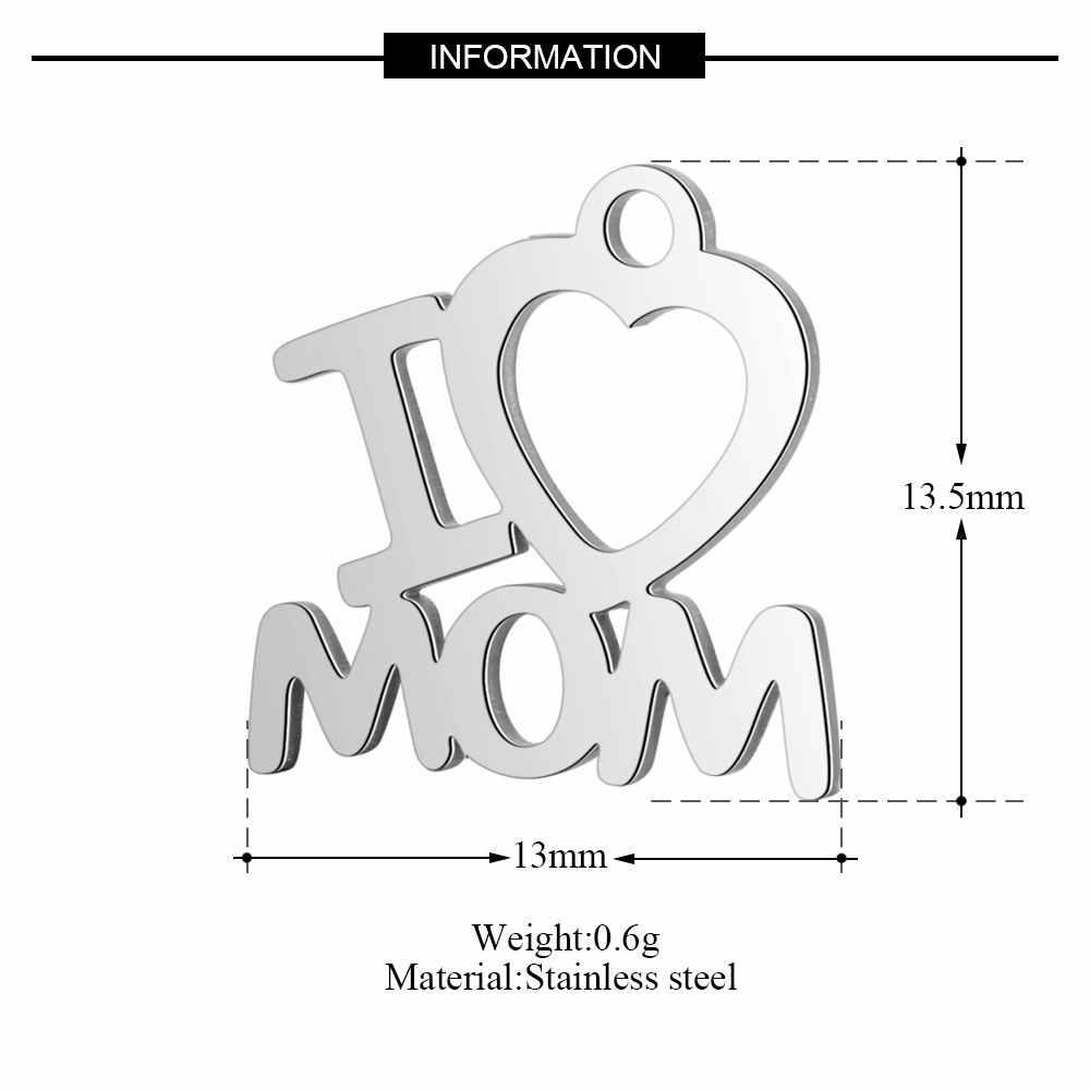 10 חתיכות אני אוהב אמא אמא יום קסם סיטונאי 100% נירוסטה DIY תכשיטי מציאת תליון גבוה מלוטש
