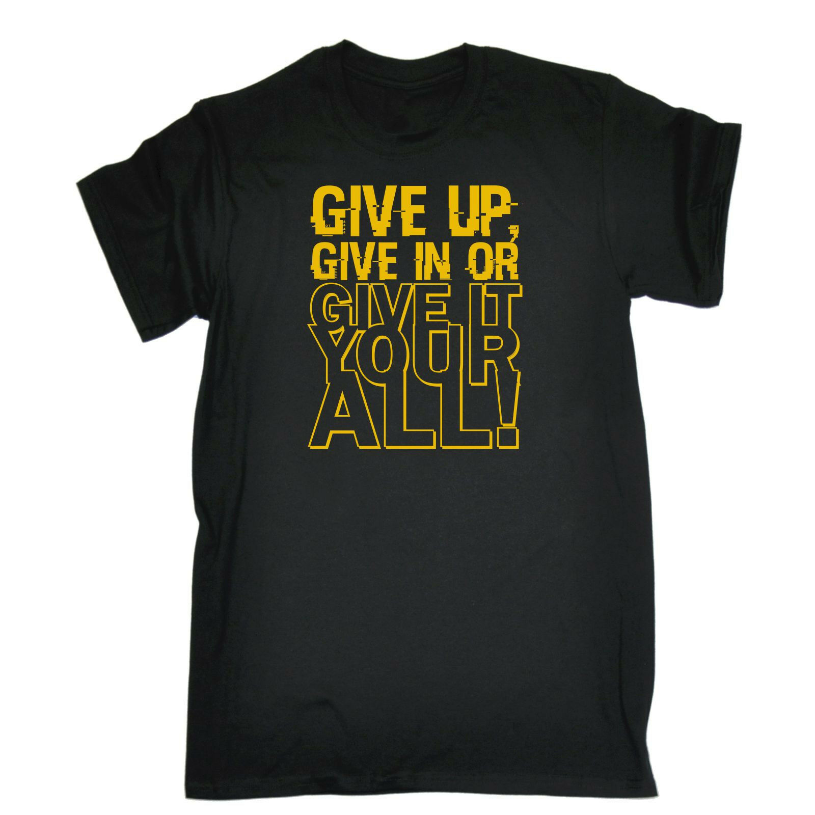 Give Up Give It All T-SHIRT Motivation Training Tee Top Funny birthday gift image