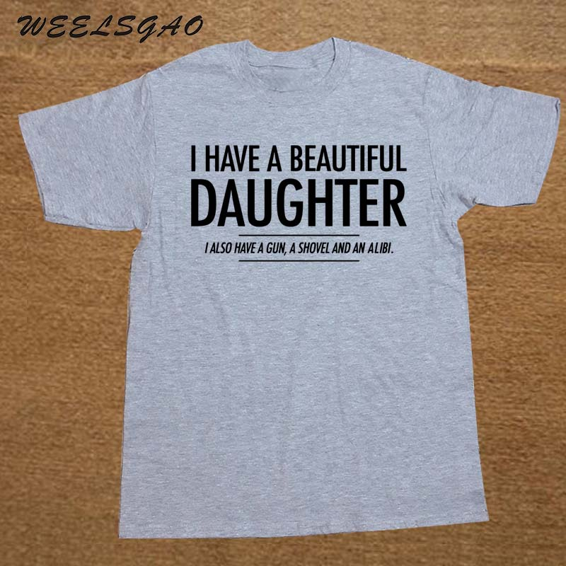 BEAUTIFUL DAUGHTER FUNNY MENS SLOGAN   T     SHIRT   GUN ALIBI BOYFRIEND WARNING JOKE
