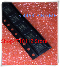NEW 10PCS/LOT SI4463-B1B-FMR 44631B SI4463-B1B-FM SI4463 QFN-20 IC