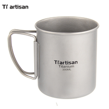 Tiartisan 300ml Titanium Cup Outdoor Camping Drinkware Ultralight Travelling Foldable Handle Coffee Mugs