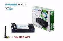 5pcs/ Lot Origianl Freesat V7 Max Full HD 1080P DVB-S2 Digital Satellite TV Receiver + 1pc USB WiFi Support PowerVu, Cccam