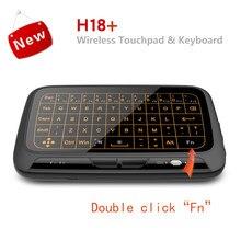 H18 + sem fio ar mouse mini teclado, tela cheia, 2.4ghz qwerty teclado, touchpad com função de luz de fundo para inteligente tv ps3