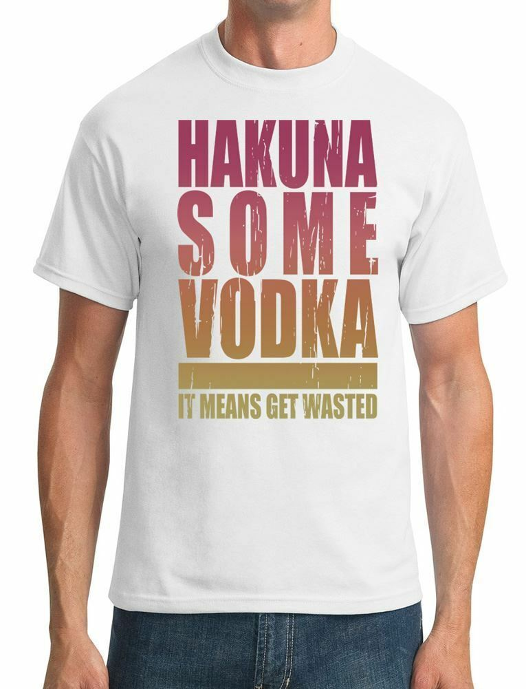 Hakuna Some Vodka Funny Drinking It Means Get Wasted Mens T-Shirt