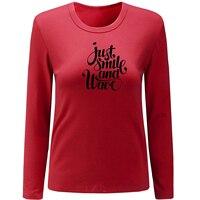 Chỉ cần Nụ Cười và Sóng Mùa Xuân Mùa Thu Dài Tay Áo T Shirt Nữ Loose Ladies Áo Thun O Cổ T-Shirt cho Femme Cô Gái Thời Trang Dạo Phố Cotton