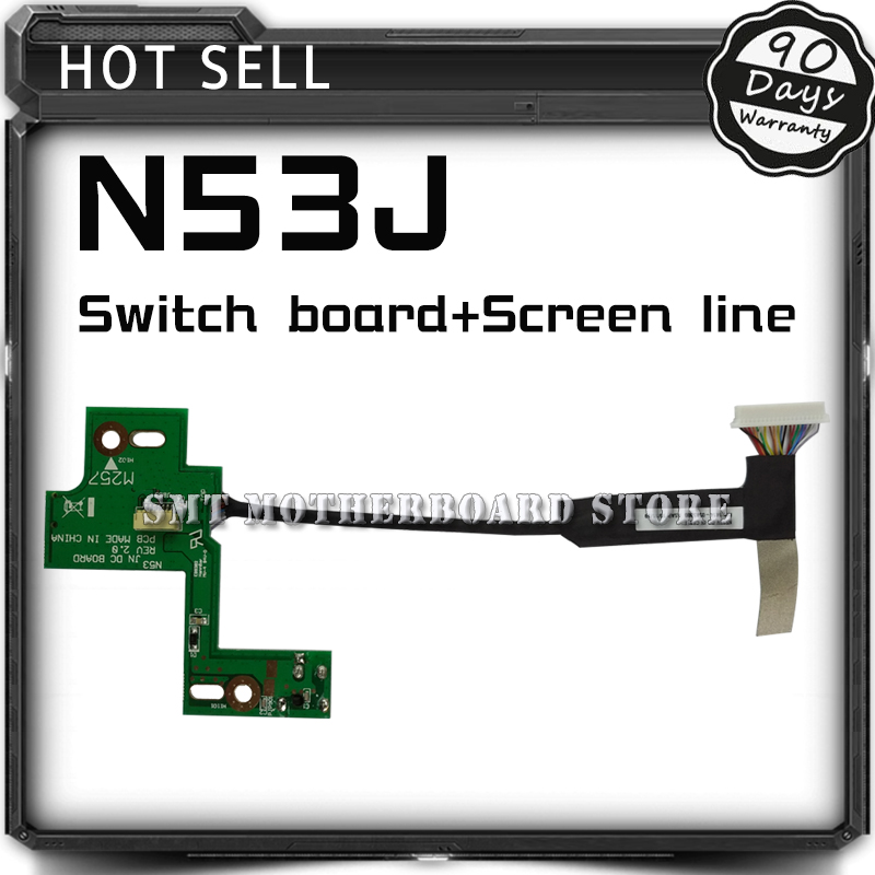 N53J Board+Screen line For ASUS N53SV N53 N53S N53TA N53TK N53SM N53DA N53SL N53SN N53JG N53JN N53JF N53JQ DC Power Switch Board free shipping new lcd cable for asus n53s n53j n53d n53sv n53 lcd video cable