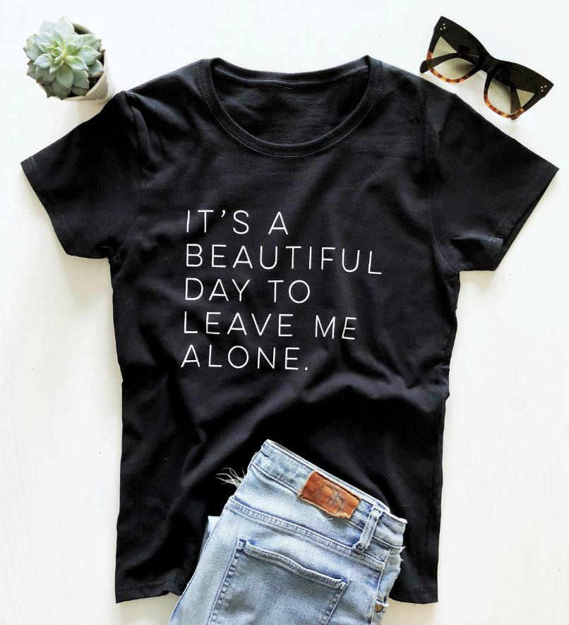 Camiseta divertida informal de algodón para mujer de It's a beautiful day to leave me alone, camiseta Hipster Tumblr S-156