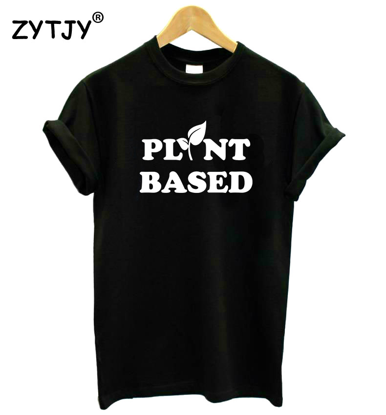 Plant Based Letters Print Women Tshirt Casual Cotton Hipster Funny T Shirt For Girl Lady Top Tee Tumblr Drop Ship BA-264