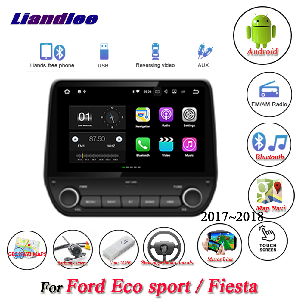 Liandlee Car Android System For Ford Eco sport / Fiesta 2017 Radio Viedo GPS Navi MAP Navigation Screen Multimedia NO DVD Player liandlee car android system for chevrolet malibu xl 2016 2018 radio viedo bt gps navi map navigation screen multimedia no cd dvd