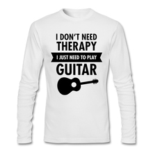 Männer O Hals Baumwolle Langarm Benutzerdefinierte Größe Unterhemd Hip Hop ich nicht Benötigen Therapie Ich Müssen Nur Spielen Gitarre T-shirt Männer