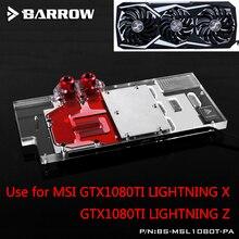 BARROW Full Cover Graphics Card Block use for MSI GTX1080Ti LIGHTNING X LIGHTNING Z GPU Radiator