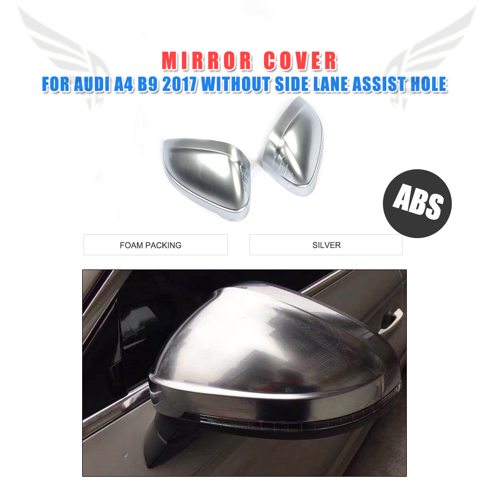Matt alu alloy ABS Rearview Mirrors Caps Covers for AUDI A4 B9 2017 without side lane assist hole full replacement Style ultimate hdc 1150b b silver alu
