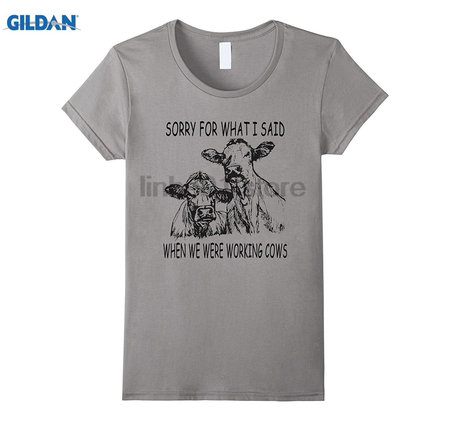 GILDAN Sorry For What I Said When We Were Working Cows Shirt Mothers Day Ms. T-shirt