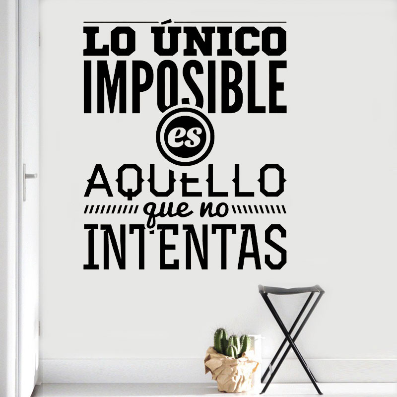 Spanish Stickers Muraux Decal Quotes Lo Unico Imposible Es Aquello Que No Intentas Inspiration Lettering For Office Bedroom QU33
