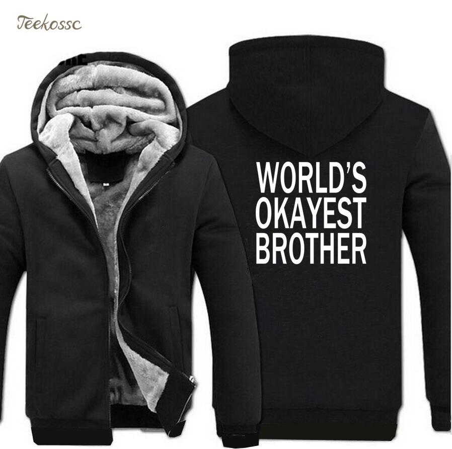 World's Okayest Brother Sweatshirt Hoodies Men 2018 Winter Warm Fleece Thick Hoodie Zipper Men's Tracksuit Hipster High Quality