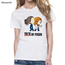 Greys Anatomy graphic tees Women Youre My Person letter t shirt femme funny tshirt harajuku summer tops female t-shirt