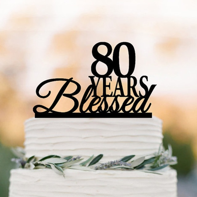 Personalized 80 Years Blessed birthday Cake topper Custom Birthday