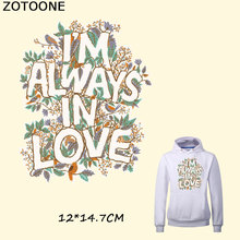 ZOTOONE IM ALWAYS IN LOVE Iron on Letter Patches DIY Accessory Ironing Stickers for Clothing Personality T-shirt Heat Transfer E